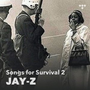Jay Z Songs for Survival